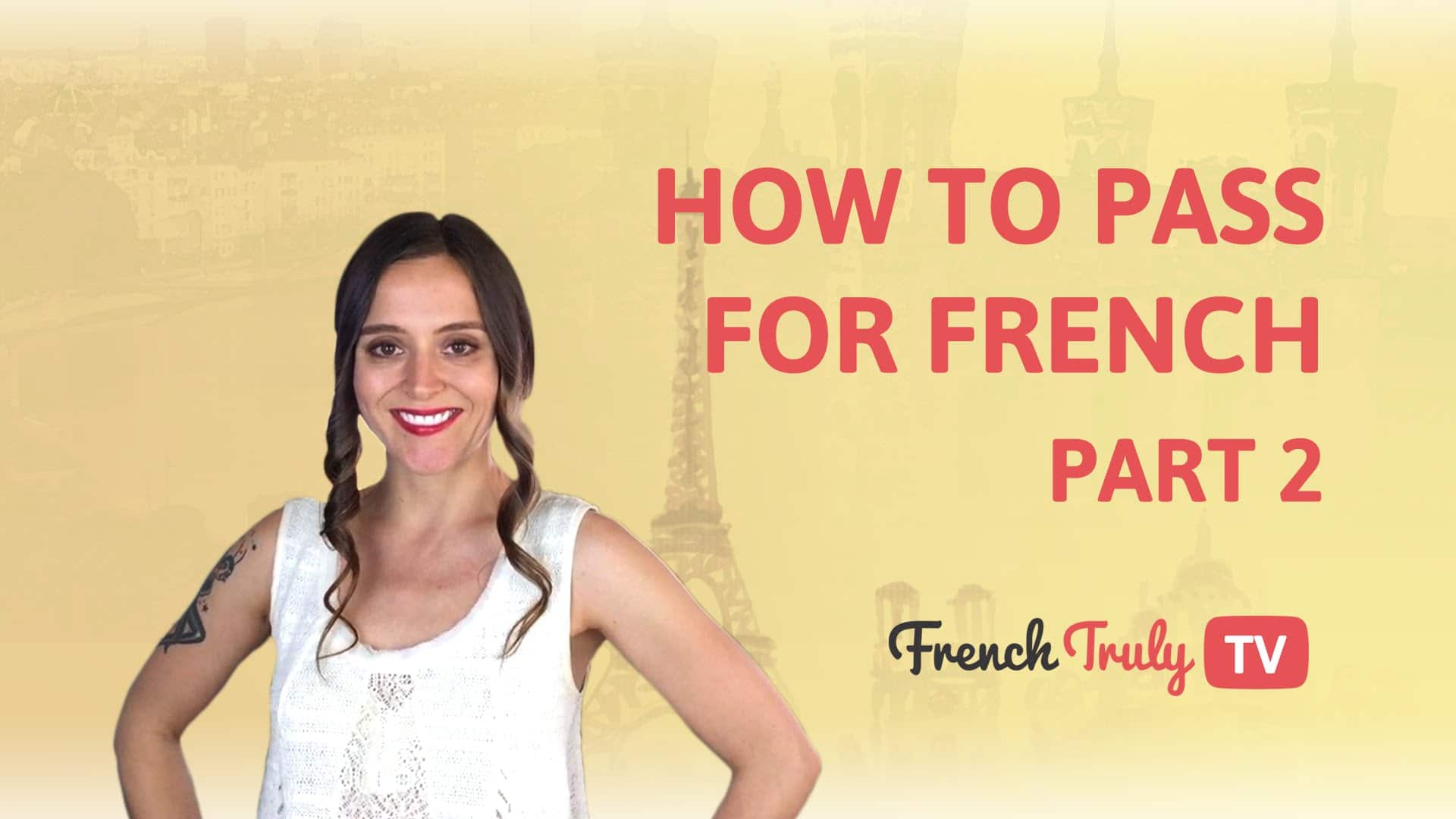 How to pass for french part 2 french truly helping you become a how to pass for french part 2 french truly helping you become a little bit french kristyandbryce Choice Image